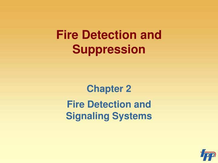 fire detection and suppression n.
