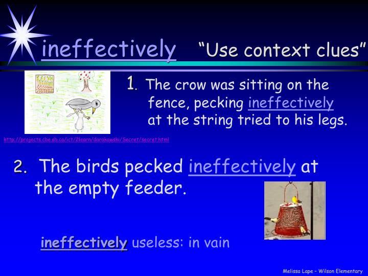 ineffectively