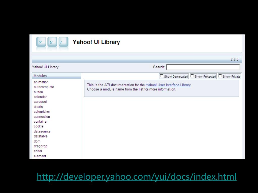 http://developer.yahoo.com/yui/docs/index.html