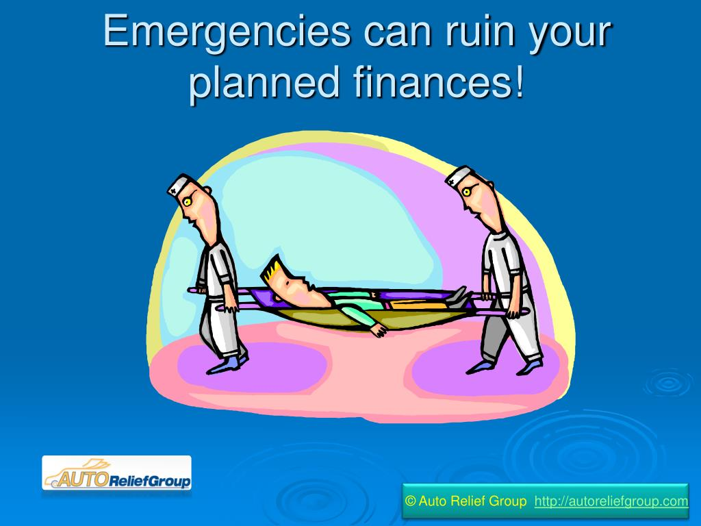 emergencies can ruin your planned finances l.