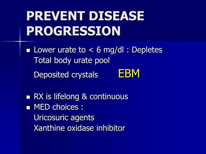 PREVENT DISEASE PROGRESSION