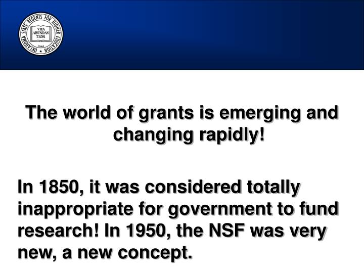 The world of grants is emerging and changing rapidly!