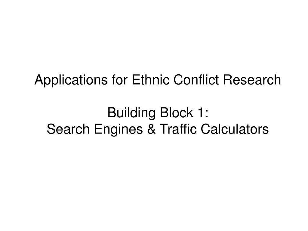 Applications for Ethnic Conflict Research