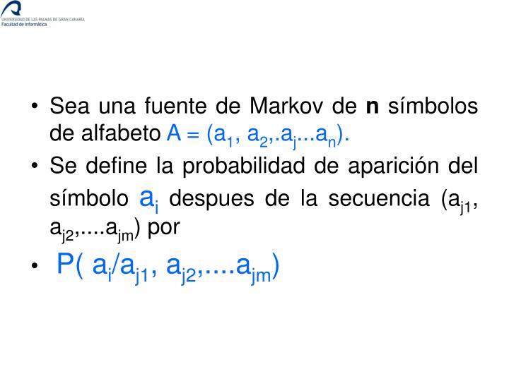 Sea una fuente de Markov de