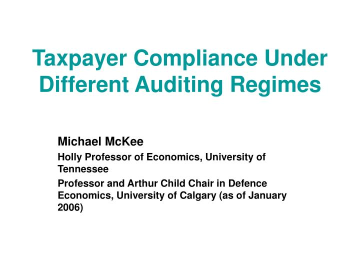 taxpayer compliance under different auditing regimes n.