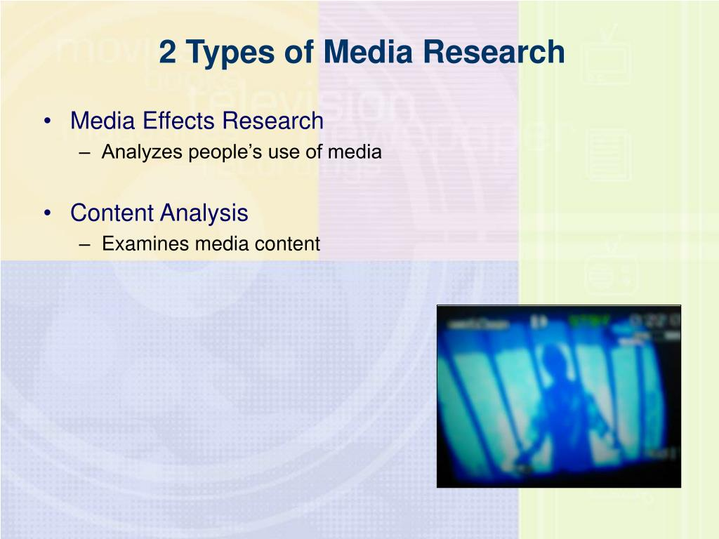 2 Types of Media Research