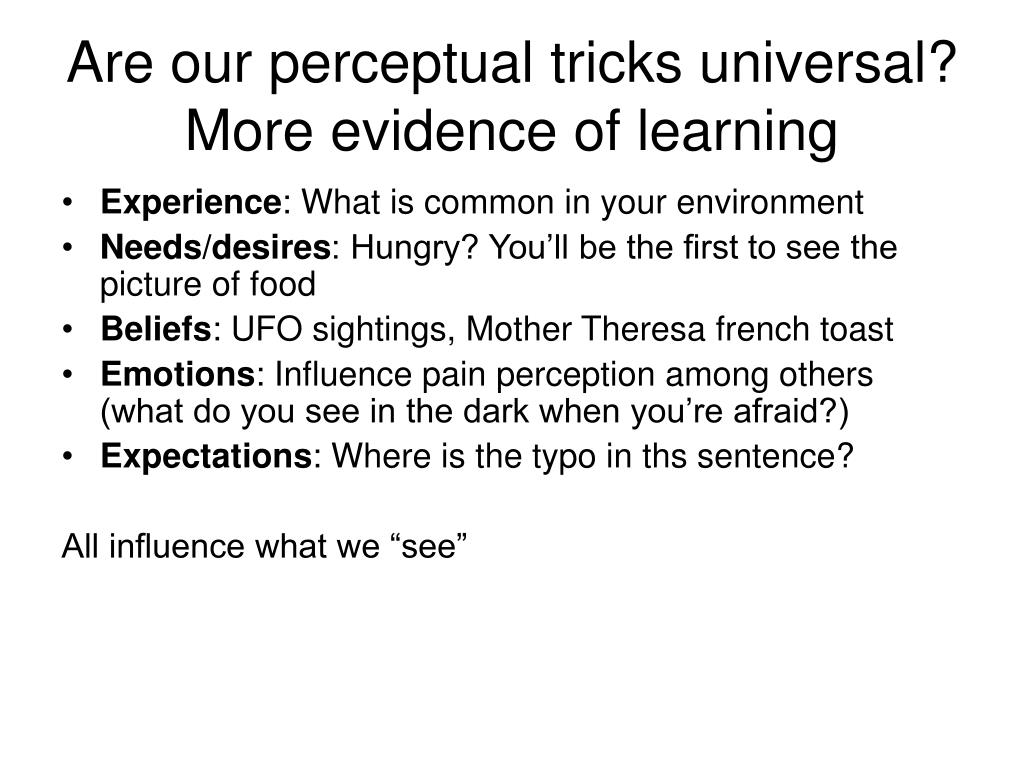 Are our perceptual tricks universal?  More evidence of learning