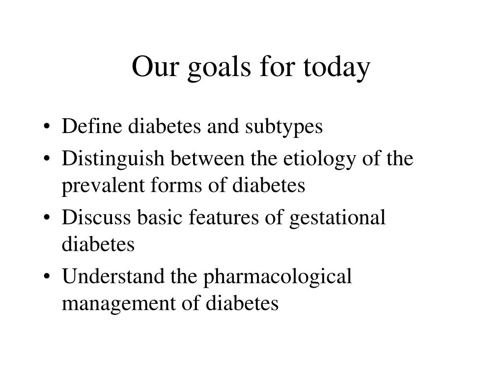 our goals for today