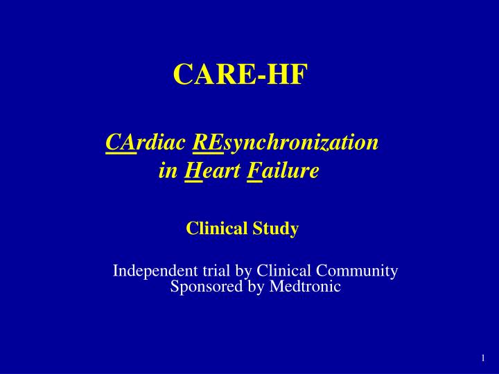 care hf ca rdiac re synchronization in h eart f ailure clinical study n.