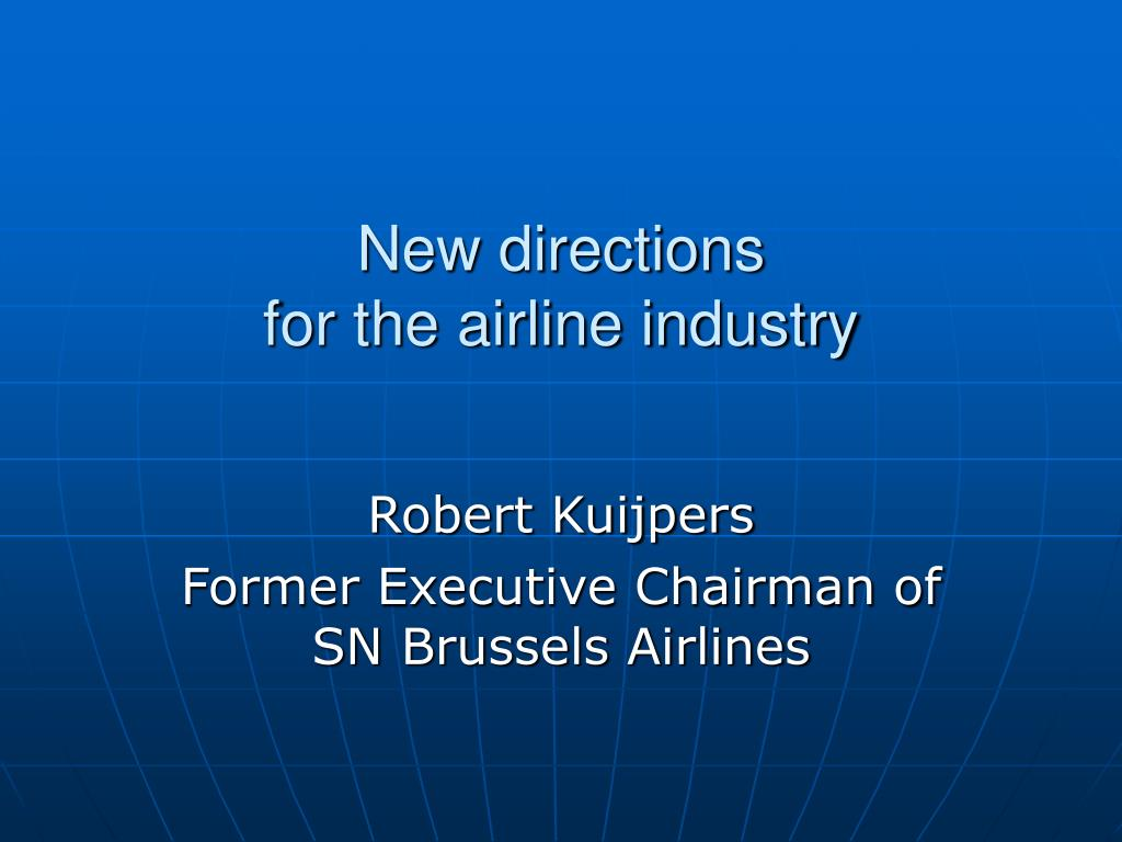 new directions for the airline industry l.