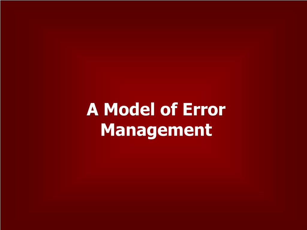 A Model of Error Management