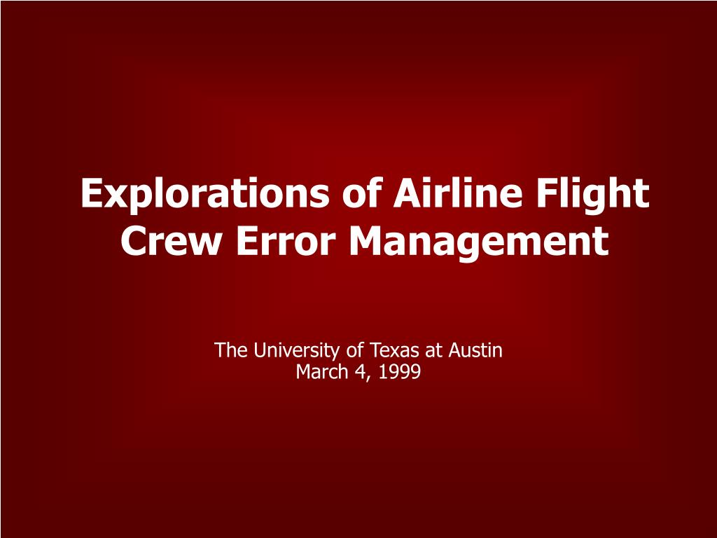 Explorations of Airline Flight Crew Error Management