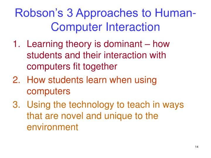 Robson's 3 Approaches to Human-Computer Interaction