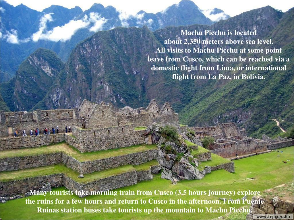 Machu Picchu is located                           about 2,350 meters above sea level.