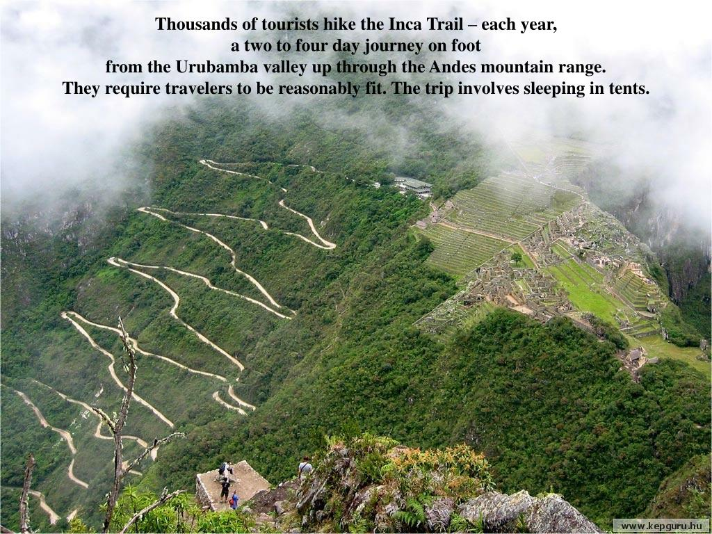 Thousands of tourists hike the Inca Trail – each year,