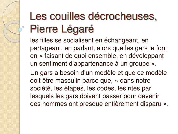 Les couilles décrocheuses, Pierre Légaré