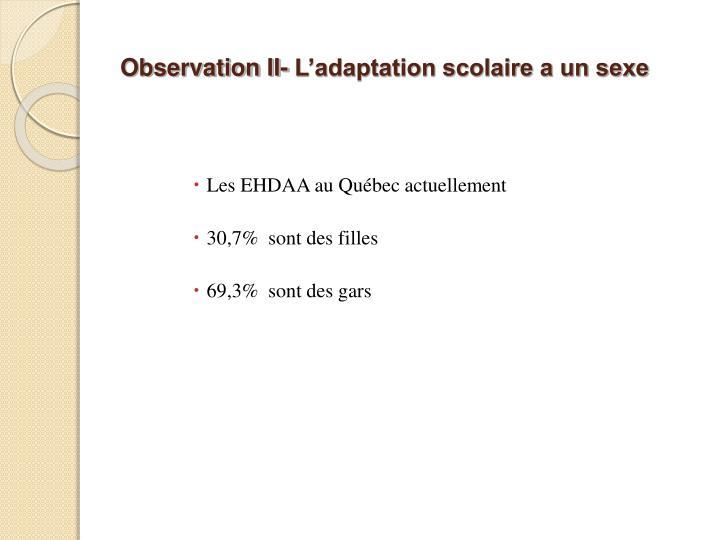 Observation II- L'adaptation scolaire a un sexe
