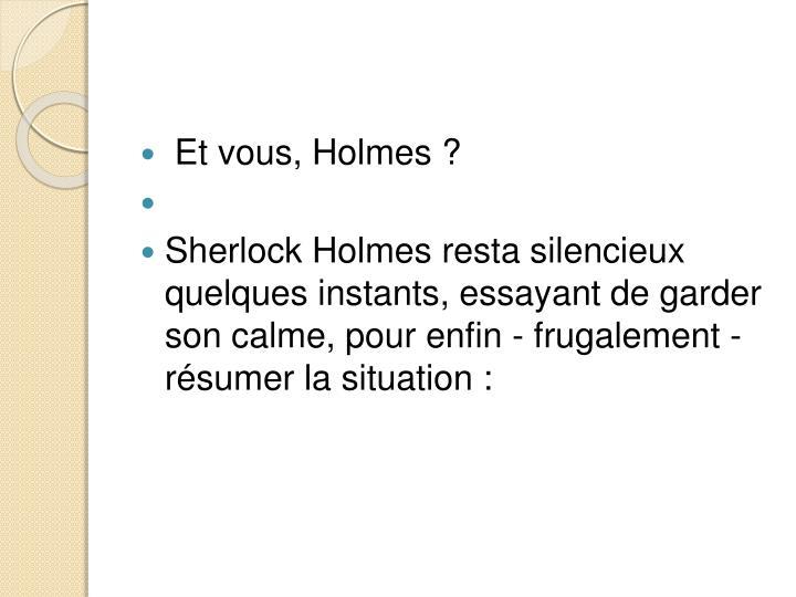 Et vous, Holmes ?