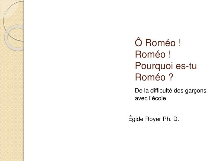 Ô Roméo ! Roméo ! Pourquoi es-tu Roméo ?