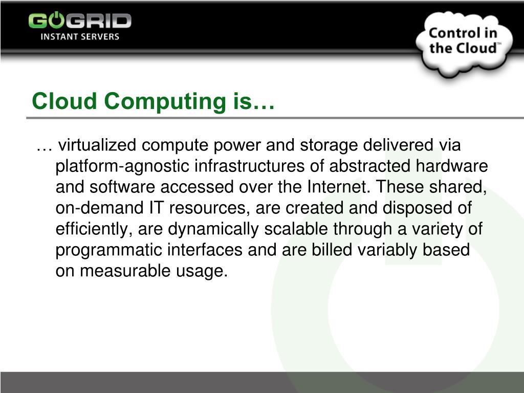 Cloud Computing is…