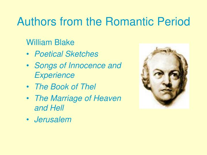 the romantic period and william blake Essay example made by a student basic concerns of the romantics in this period / romanticism in poetry, william blake are william blake, william.
