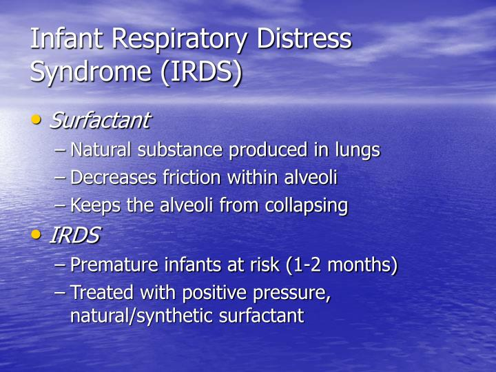 Infant Respiratory Distress Syndrome (IRDS)