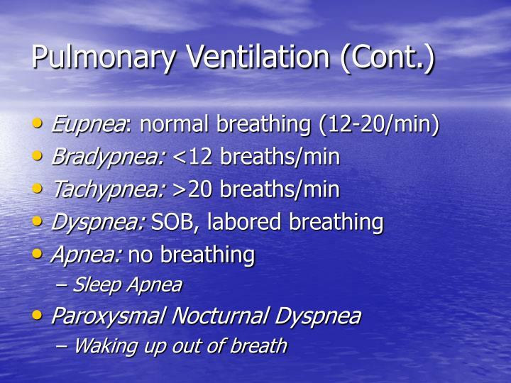 Pulmonary Ventilation (Cont.)