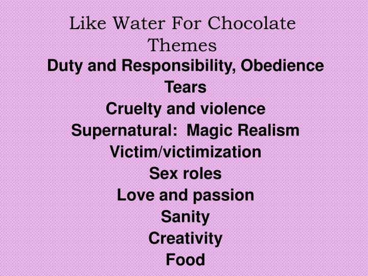 Like water for chocolate themes