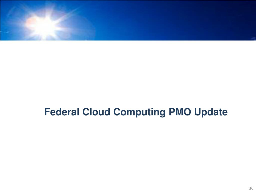 Federal Cloud Computing PMO Update