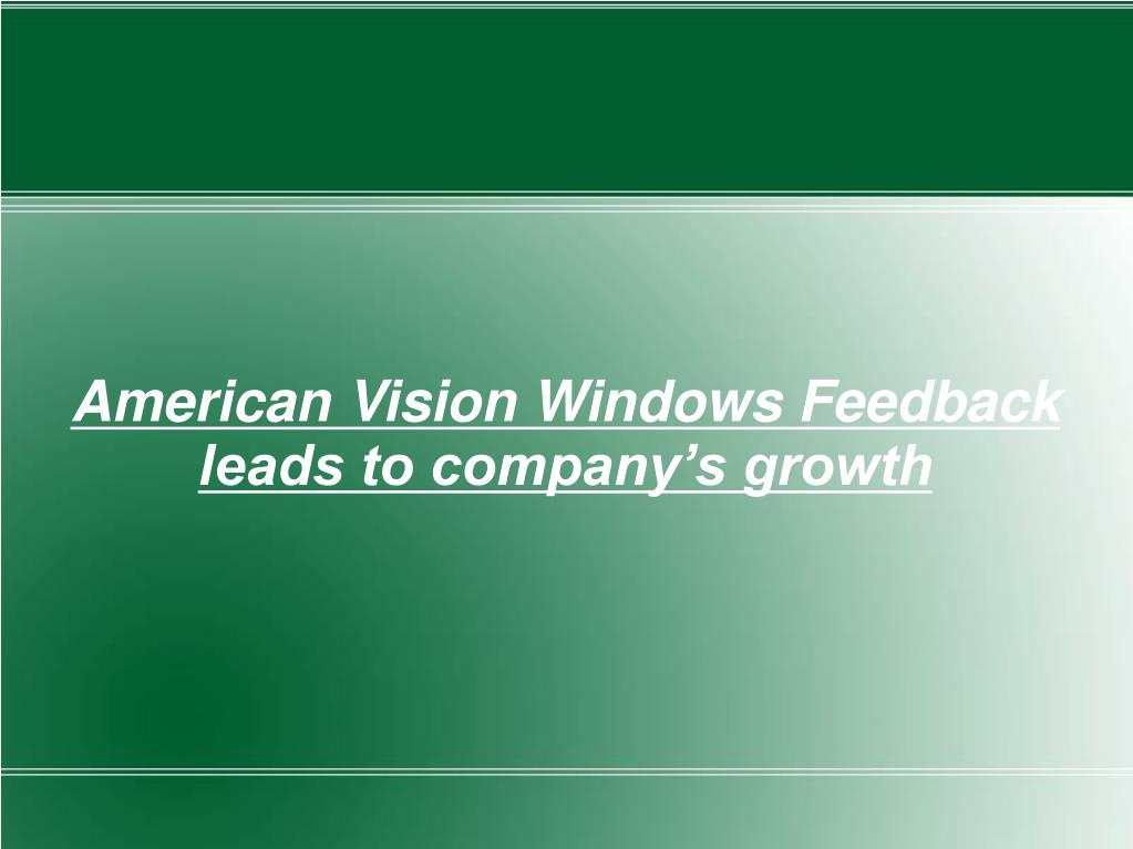 american vision windows feedback leads to company s growth l.