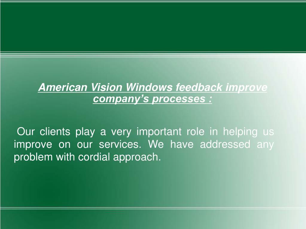 American Vision Windows feedback improve company's processes :