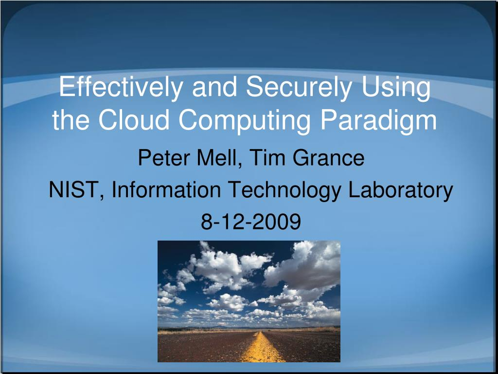 effectively and securely using the cloud computing paradigm l.