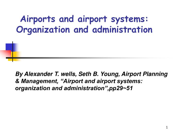 airports and airport systems organization and administration n.
