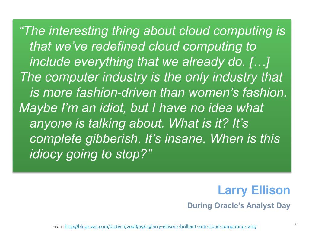 """""""The interesting thing about cloud computing is that we've redefined cloud computing to include everything that we already do. […]"""