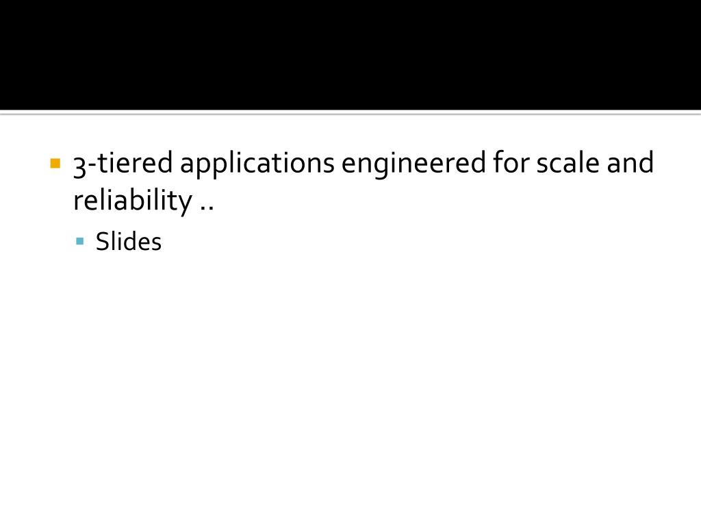3-tiered applications engineered for scale and reliability ..