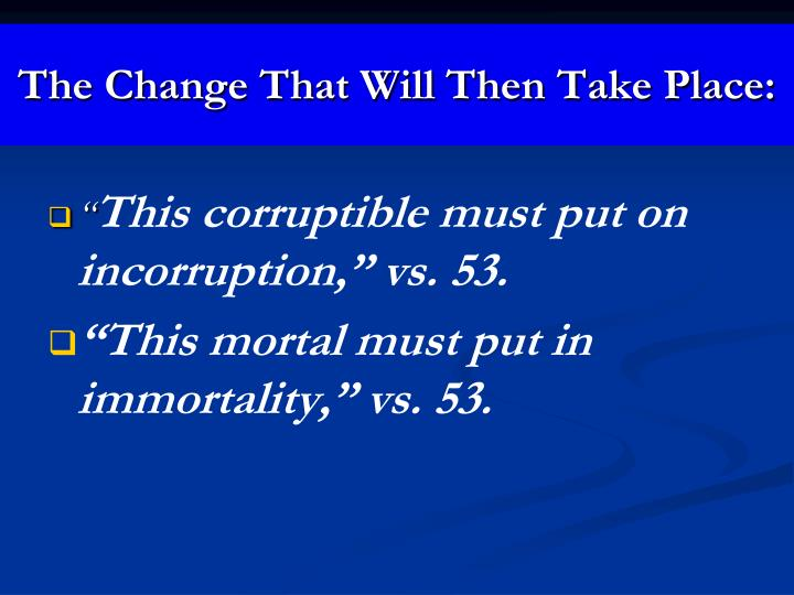 The Change That Will Then Take Place: