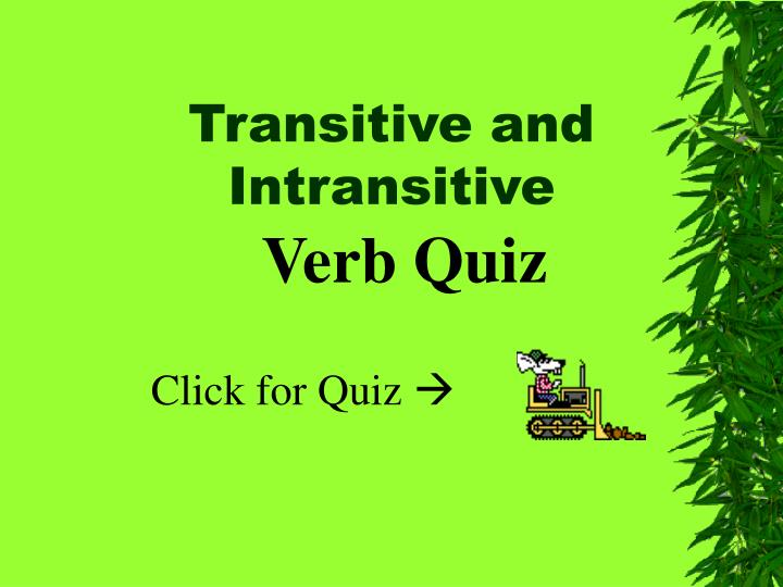 Transitive and Intransitive