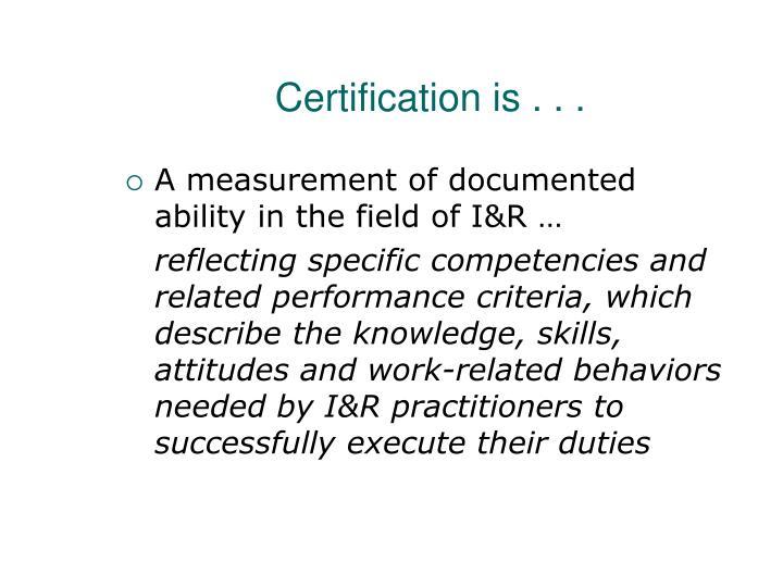 Certification is