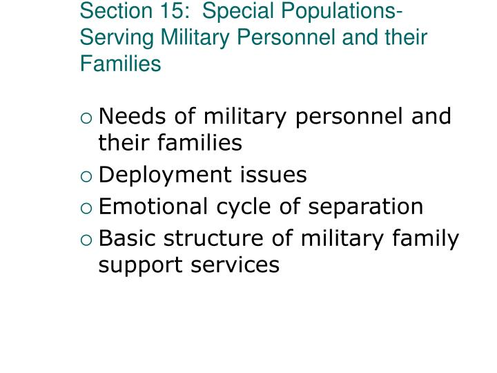 Section 15:  Special Populations-Serving Military Personnel and their Families