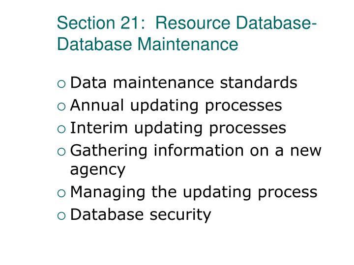 Section 21:  Resource Database-Database Maintenance