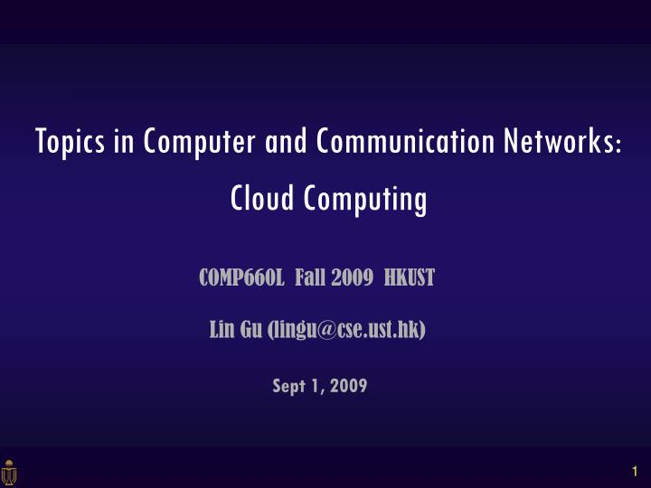 Topics in Computer and Communication Networks: Cloud Computing