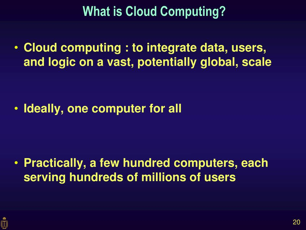 Cloud computing : to integrate data, users, and logic on a vast, potentially global, scale