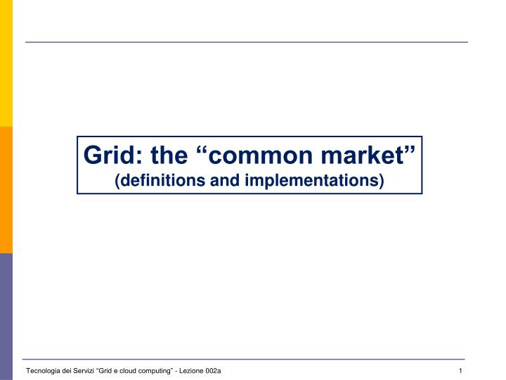 "Grid: the ""common market"""