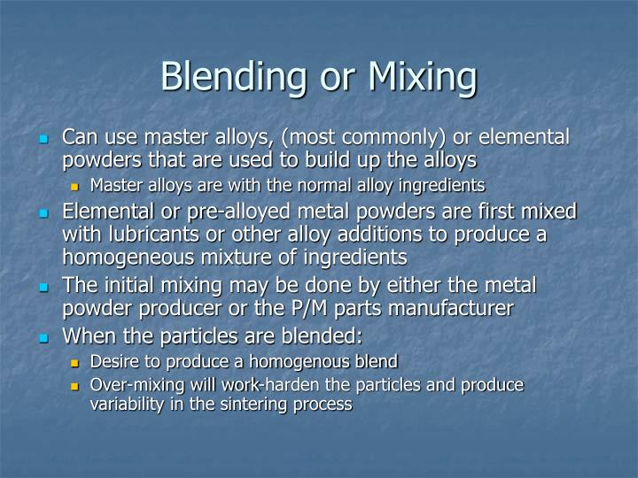 Blending or Mixing
