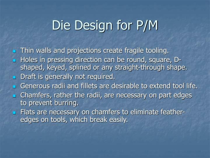 Die Design for P/M