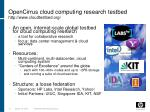 opencirrus cloud computing research testbed http www cloudtestbed org