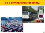 be a driving force for safety3