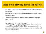 why be a driving force for safety
