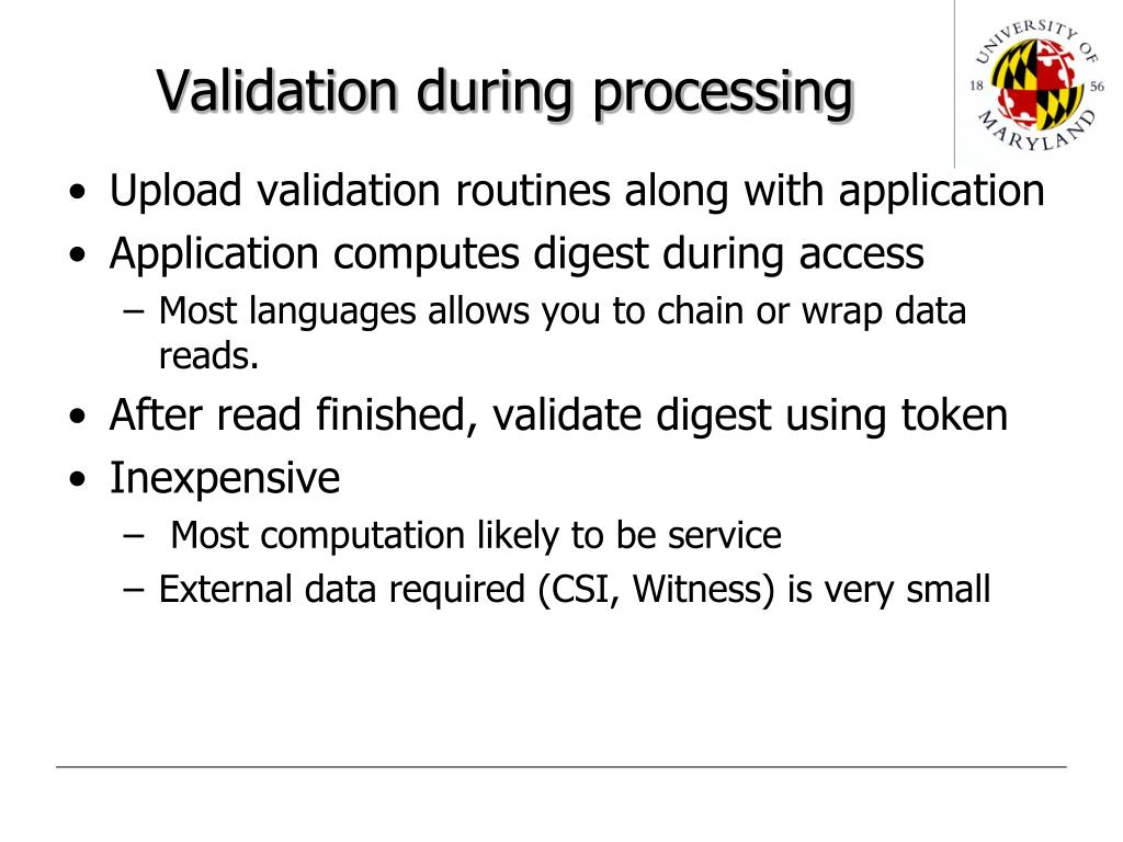 Validation during processing