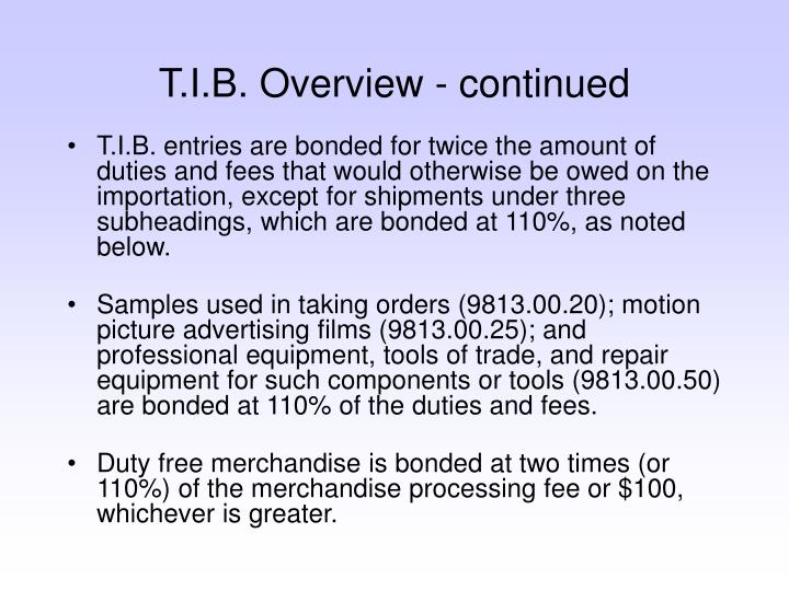 T.I.B. Overview - continued